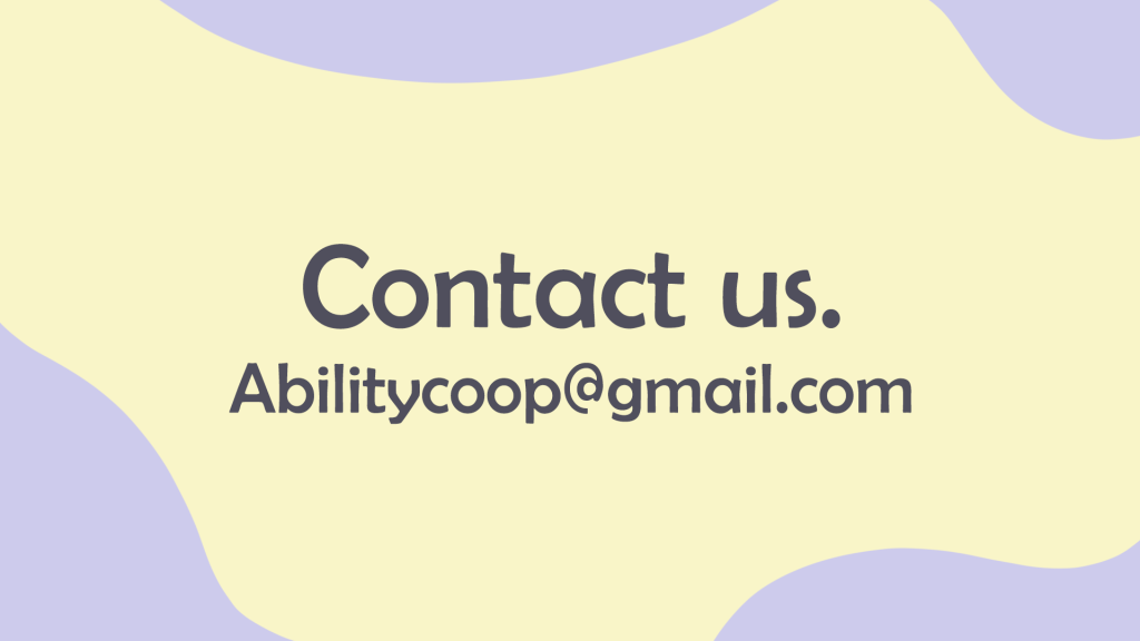 text= contact us. Abilitycoop@gmail.com